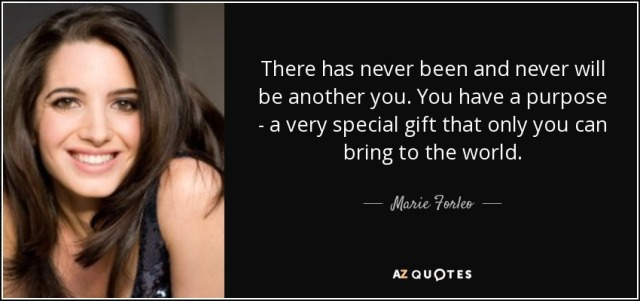 quote-there-has-never-been-and-never-will-be-another-you-you-have-a-purpose-a-very-special-marie-forleo-80-84-66